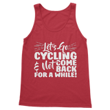 Lets Go Cycling And Not Come Back For A While! Classic Women's Tank Top