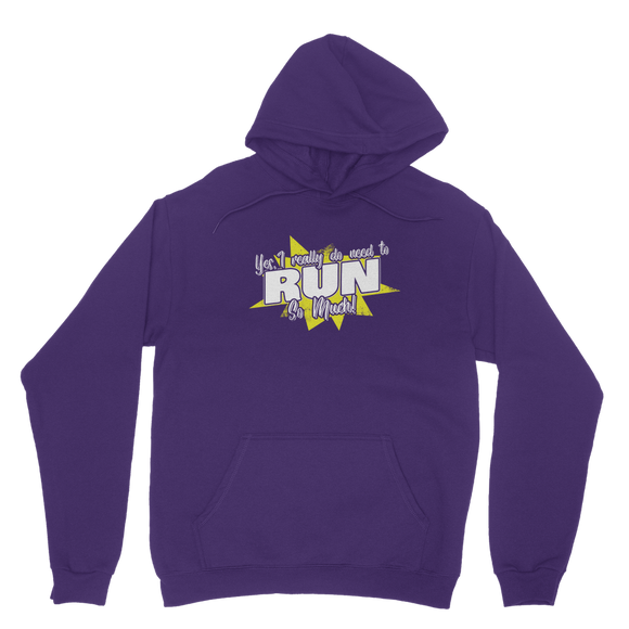 Yes I Really Do Need To Run Classic Adult Hoodie