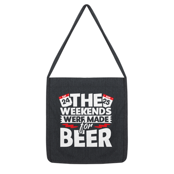 The Weekends Were Made For Beer Classic Tote Bag