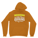 Warning I May Start Talking About Guiding At Any Time! Guide Classic Adult Hoodie