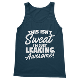 This Isn't Sweat I'm Leaking Awesome Classic Adult Tank Top
