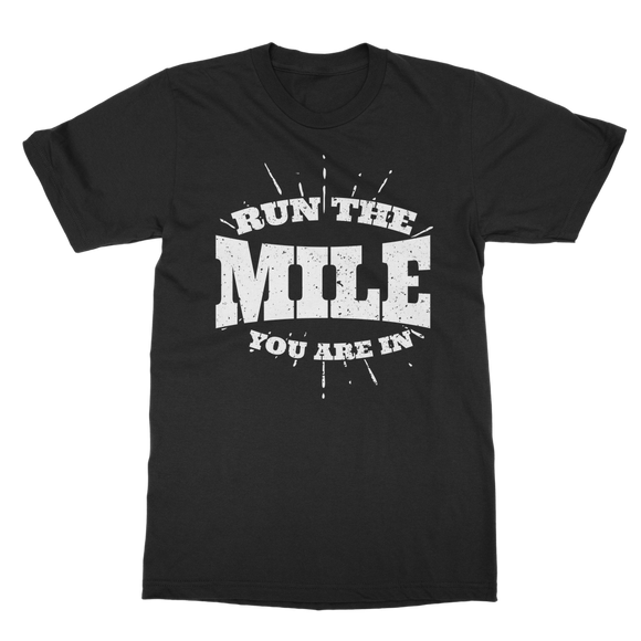 Run The Mile You Are In Classic Adult T-Shirt
