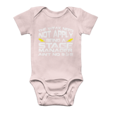The Weak Need Not Apply Being a Stage Manager Aint No 9 to 5 Classic Baby Onesie Bodysuit