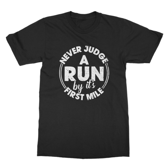 Never Judge A Run By It's First Mile Classic Adult T-Shirt