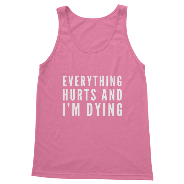 Everything Hurts And I'm Dying Classic Women's Tank Top