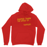 Faster Than The Speed Of Turtles Classic Adult Hoodie