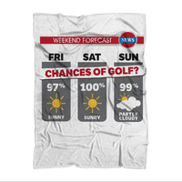 Weekend Weather Sunny With a Chance of Golf? Sublimation Adult Blanket