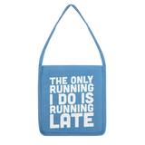 The Only Running I Do Is Running Late Classic Tote Bag