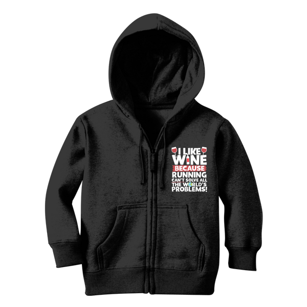 I Like Wine as Running Can't Solve All The World's Problems! Classic Kids Zip Hoodie