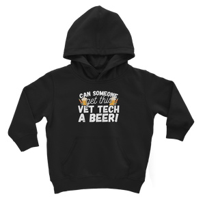 Can Someone Get Vet Tech a Beer! Classic Kids Hoodie