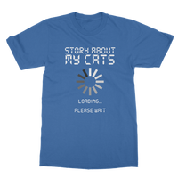 Story About My Cats Loading... Please Wait Classic Adult T-Shirt