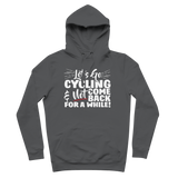 Lets Go Cycling And Not Come Back For A While! Premium Adult Hoodie
