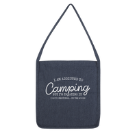 I Am Addicted To Camping But I'm Treating it I Go To Meetings... In The Woods Classic Tote Bag