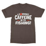 I Convert Caffeine into Fishing Classic Adult T-Shirt
