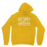 The Weak Need Not Apply Being a Trucker Aint No 9 to 5 Classic Adult Hoodie