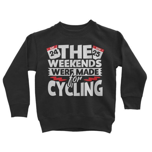 The Weekends Were Made For Cycling Classic Kids Sweatshirt