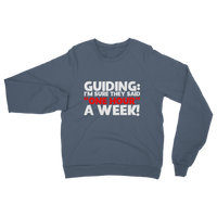 Guiding: I'm Sure They Said One Hour A Week! Guide Classic Adult Sweatshirt
