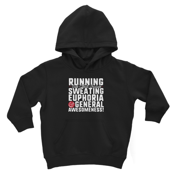 Running Side Effects Include Sweating, Euphoria and General Awesomeness Classic Kids Hoodie