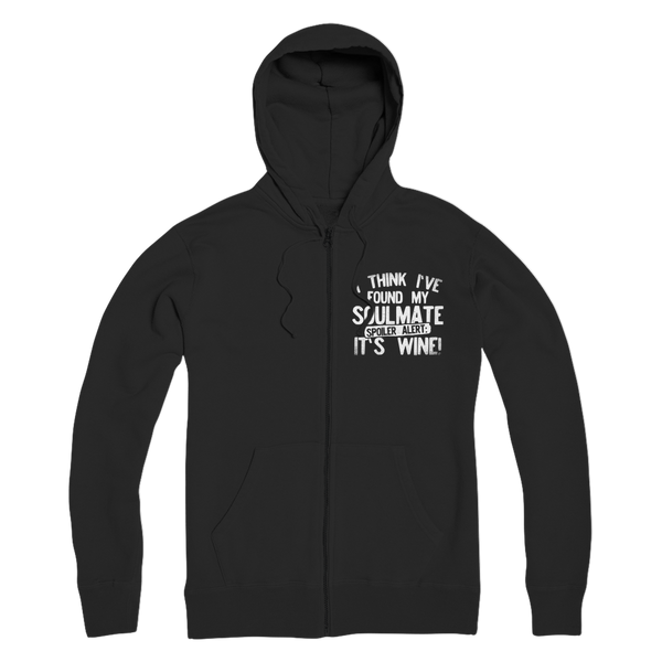 I Think Ive Found My Soulmate Spoiler Alert its Wine Premium Adult Zip Hoodie