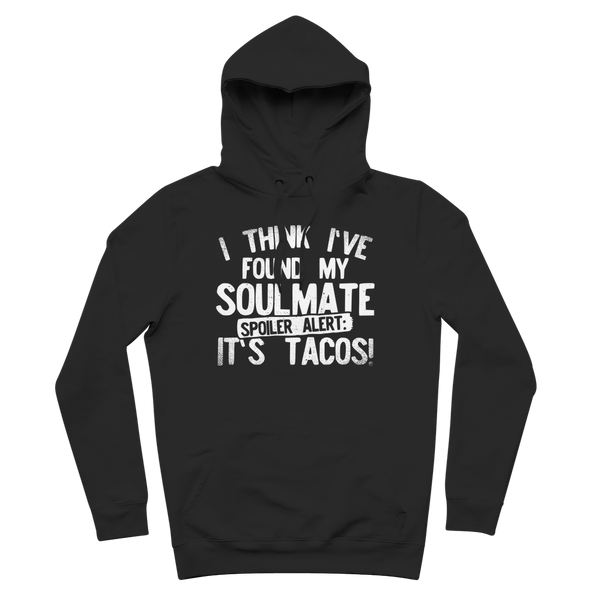 I Think Ive Found My Soulmate Spoiler Alert its Tacos Premium Adult Hoodie