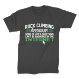 Rock Climbing Because Some Of Life's Questions Can't Be Answered By The Internet Premium Jersey Men's T-Shirt
