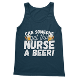 Can Someone Get This Nurse a Beer! Classic Adult Tank Top