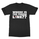 Where Is The Finish Line? Classic Adult T-Shirt