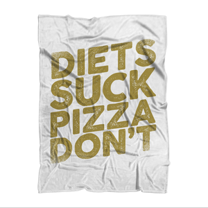 Diets Suck Pizza Don't Sublimation Adult Blanket