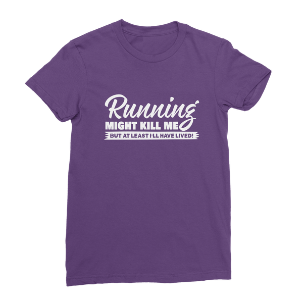 Running Might Kill Me Classic Women's T-Shirt