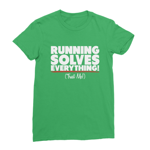 Running Solves Everything Classic Women's T-Shirt