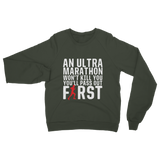 An Ultra Marathon Won't Kill You Male Runner Classic Adult Sweatshirt