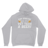 Can Someone Get Vet Tech a Beer! Classic Adult Hoodie