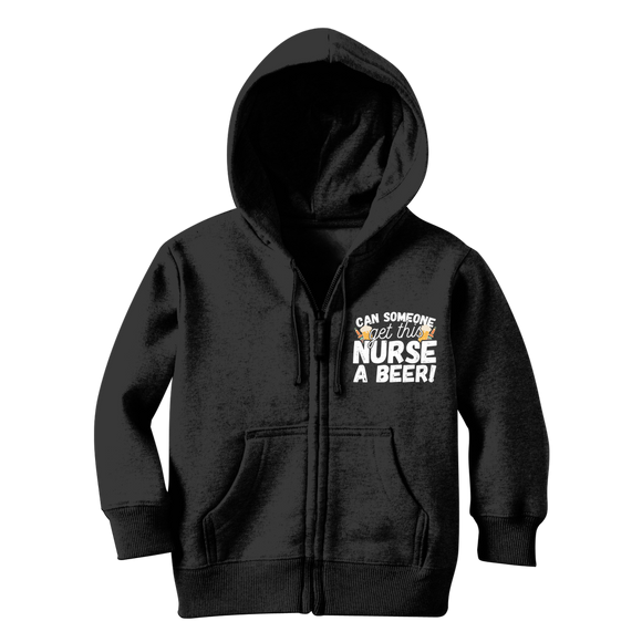 Can Someone Get This Nurse a Beer! Classic Kids Zip Hoodie
