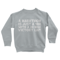 Marathon 10K With A 20 Mile Victory Lap Classic Kids Sweatshirt