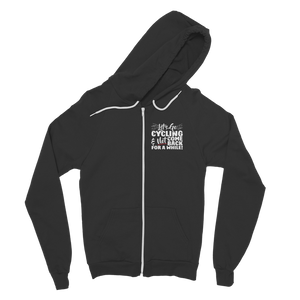 Lets Go Cycling And Not Come Back For A While! Classic Adult Zip Hoodie
