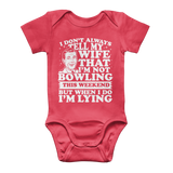 I Don't Always Tell My Wife That I'M Not Bowling This Weekend But When I Do I'M Lying Classic Baby Onesie Bodysuit