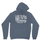 I Like To Run Early In The Morning Classic Adult Hoodie