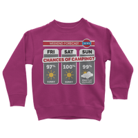 Weekend Weather Sunny With a Chance of Camping? Classic Kids Sweatshirt