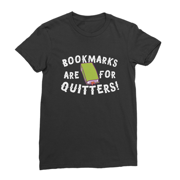 Book Marks are for Quitters! Premium Jersey Women's T-Shirt