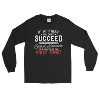 If At First You Don't Succeed Try Doing What Your Scout Leader Told You The First Time Ultra Cotton Long Sleeve T-Shirt