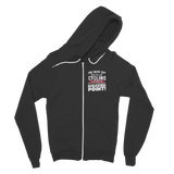 One More Day that I'm not Cycling is one more Day closer to my inevitable breaking point! Classic Adult Zip Hoodie
