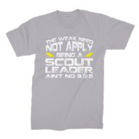 The Weak Need Not Apply Being a Scout Leader Aint No 9 to 5 Premium Jersey Men's T-Shirt