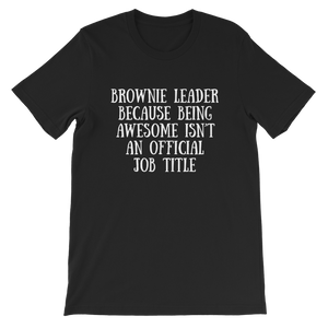 Brownie Leader Because Being Awesome Isn't An Official Job Title Guide Premium Kids T-Shirt