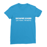 Brownie Leader (So Yeah, I'm Busy!) Guide Classic Women's T-Shirt