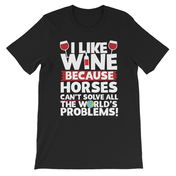 I Like Wine as Horses Can't Solve All The World's Problems! Premium Kids T-Shirt