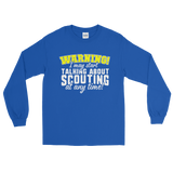 Warning I May Start Talking About Scouting At Any Time! Ultra Cotton Long Sleeve T-Shirt