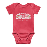 I Go Sailing Because It's Much Cheaper Than Therapy Classic Baby Onesie Bodysuit