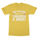 Can Someone Get Trucker a Beer! Classic Adult T-Shirt