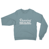 Running Might Kill Me Classic Adult Sweatshirt