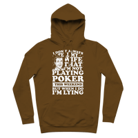 I Don't Always Tell My Wife That I'M Not Playing Poker This Weekend But When I Do I'M Lying Premium Adult Hoodie
